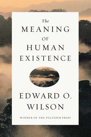 Theosophy DISABILITY 4 -the-meaning-of-human-existence-by-edward-o-wilson